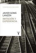 Imitación y Experiencia (Tetralogía de la Ejemplaridad) (Taurus Minos) - Javier Gomá Lanzón - Taurus