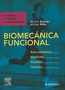Biomecánica Funcional: Cabeza, Tronco, Extremidades. Bases Anatómicas, Estabilidad, Movilidad, Tensiones - M. Dufour - Masson