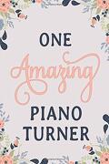 One Amazing Piano Turner: Piano Turner Notebook | Piano Turner Journal | Piano Turner Workbook | Piano Turner Memories Journal (libro en inglés)