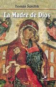 La Madre de Dios - Tomás Spidlík - EDITORIAL CIUDAD NUEVA
