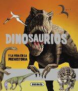 Dinosaurios y la Vida en la Prehistoria (Dinosaurios y Vida Prehistoria) - Equipo Susaeta - Susaeta