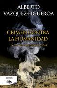 Crimen Contra la Humanidad - Alberto Vázquez-Figueroa - B De Bolsillo