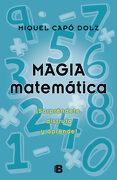 Magia Matemática:  Sorpréndete, Disfruta y Aprende! (Varios) - Miquel Capó Dolz - B