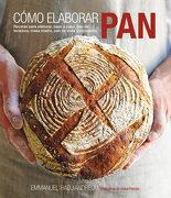 Cómo Elaborar Pan: Recetas Para Elaborar, Paso a Paso, pan  de Levadura, Masa Madre, pan de Soda y Repostería - Emmanuel Hadjiandreou - Acanto