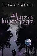Luz de Luciérnaga: Dos Amigos, un Amor (Wings to Change) - Zelá Brambillé - Nova Casa Editorial