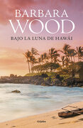Bajo la Luna de Hawái - Barbara Wood - Grijalbo