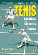 Tenis Tácticas Para Partidos de Dobles (Tenis (Tutor)) - Louis Cayer - Tutor