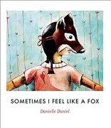 Sometimes i Feel Like a fox (libro en inglés) - Danielle Daniel - Groundwood Books