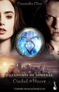 Ciudad de Hueso: Cazadores de Sombras 1 - Cassandra Clare - Booket