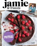 Postres Jamie & Friends - Grijalbo - Jamie Oliver - Grijalbo