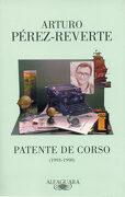 Patente de Corso (1993-1998) - Arturo Pérez-Reverte - Alfaguara