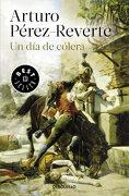 Un dia de Colera - Arturo Pérez-Reverte - Debolsillo
