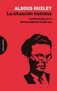 La Situación Humana - Aldous Huxley - Página Indómita