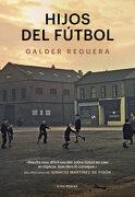 Hijos del Fútbol - Galder Reguera - Los Libros Del Lince S.L.