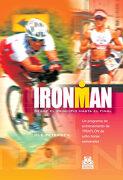 Ironman. Programa de Entrenamiento de Triatlón de Ocho Horas Semanales (Deportes) - Ole Petersen - Paidotribo