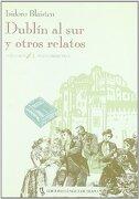 Dublin al sur y Otros Relatos - Isidoro Blaisten - Lengua De Trapo