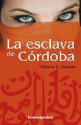 La Esclava de Córdoba (Books4Pocket Narrativa) - Alberto S. Santos - Books4Pocket