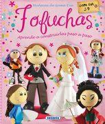 Fofuchas. Muñecas de Goma eva - Alicia Pereiro - Susaeta