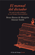 El Manual del Dictador - Bruce Bueno De Mesquita; Alastair Smith - Siruela