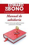 Manual de Sabiduría - Edward De Bono - Paidós