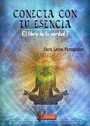 Conecta con tu Esencia: El Libro de la Verdad - Sara Leiva Fernández - Editorial Titanium