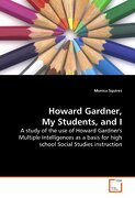 Howard Gardner, my Students, and i: A Study of the use of Howard Gardner's Multiple Intelligences as a Basis for High School Social Studies Instruction (libro en Inglés) - Monica Squires - Vdm Verlag