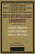 Por un Arte Revolucionario e Independiente (Clásicos) - Andre Breton,Leon Trotsky,Diego Rivera - El Viejo Topo