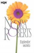 Esplendor Secreto - Nora Roberts - Harlequin Iberica