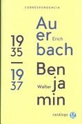 Correspondencia Entre Erich Auerbach y Walter Benjamin 1935 1937 - Walter Benjamin / Erich Auerbach - Godot