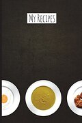 My Recipes: Blank Recipe Book - Favorite Recipe Journal - Great for all Cooks and Chefs (libro en inglés)