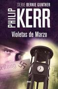 Violetas de Marzo (Serie Bernie Gunther 1 / Trilogia Berlinesa 1) - Philip Kerr - Rba