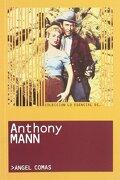 Anthony Mann (lo Esencial De. - Angel Comas - T&B Editores