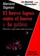 El Breve Lapso Entre el Huevo y la Gallina: Historias y Reflexion es Sobre la Ciencia - Mariano Sigman - Capital Intelectual