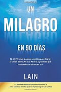 Un Milagro en 90 Dias - Lain Garcia - Createspace