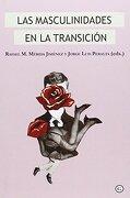 Las Masculinidades en la Transición - Rafael Manuel/ Peralta, Jorge Luis Mérida Jiménez - Egales Editorial