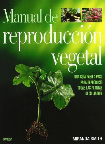 Manual de reproduccion vegetal (guÍas del naturalista-jardinerÍa-paisajismo); m. smith