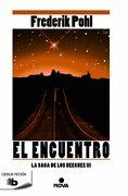 El Encuentro (la Saga de los Heechee 3) (b de Bolsillo) - Frederik Pohl - Ediciones B
