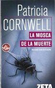 Mosca de la Muerte, la (Best Seller Zeta Bolsillo) - Patricia D. Cornwell - Zeta Bolsillo