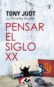 Pensar el Siglo xx - Tony Judt,Timothy J. Snyder - Taurus