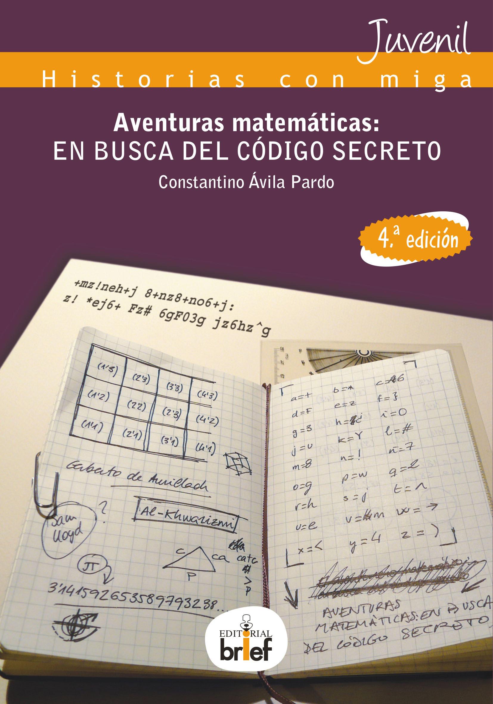 Aventuras matemáticas: en busca del código secreto (historias con miga); constantino Ávila pardo