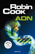 Adn (Serie Jack Stapleton & Laurie Montgomery 5) - Robin Cook - Debolsillo