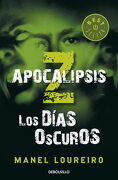 Apocalipsis z. Los Dias Oscuros (Debolsillo) - Manel Loureiro - Debolsillo