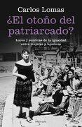 El Otoño del Patriarcado?  Luces y Sombras de la Igualdad Entre Mujeres y Hombres (Atalaya) - Carlos Lomas - Peninsula