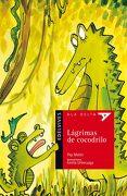 Lágrimas de Cocodrilo (Ala Delta - Serie Roja) - Pep Molist - Editorial Luis Vives (Edelvives)