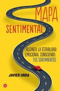Mapa Sentimental: Alcanza la Estabilidad Emocional Conociendo tus Sentimientos (Formato Grande) - Javier Urra - Punto De Lectura