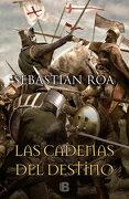 Las Cadenas del Destino - Sebastian Roa - Ediciones B