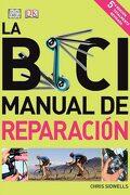 La Bici. Manual de Reparación - Chris Sidwells - Omega