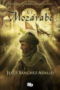 El Mozárabe (b de Bolsillo) - Jesús Sánchez Adalid - B De Bolsillo (Ediciones B)