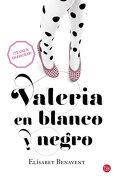 Valeria en Blanco y Negro - Elísabet Benavent - Punto De Lectura