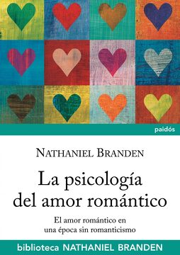 portada La Psicología del Amor Romántico: El Amor Romántico en Época sin Romanticismo (Biblioteca Nathaniel Branden)
